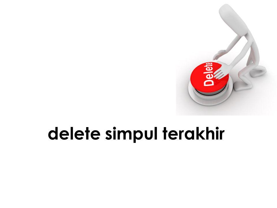 delete simpul terakhir