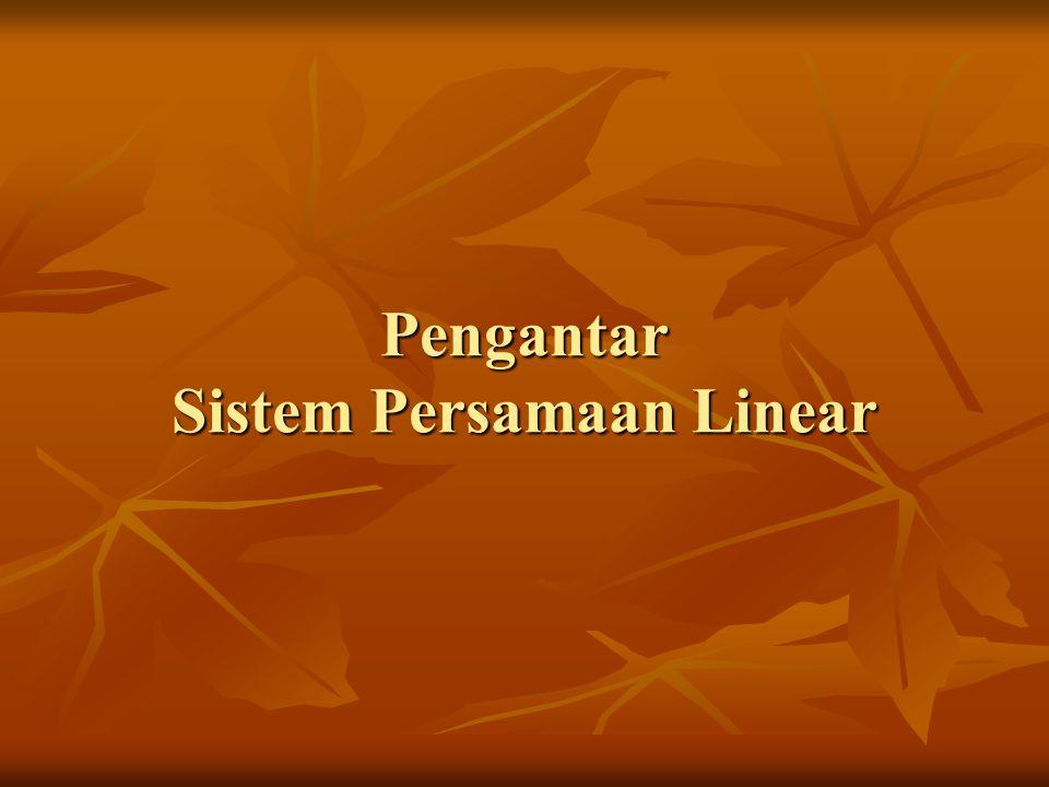 Pengantar Sistem Persamaan Linear