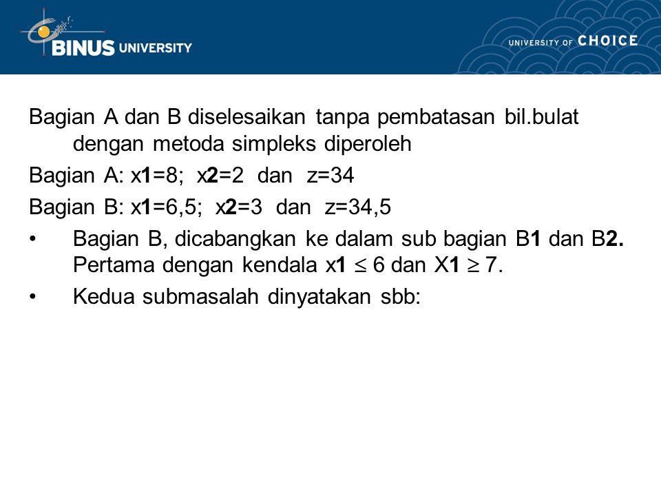 Bagian A dan B diselesaikan tanpa pembatasan bil