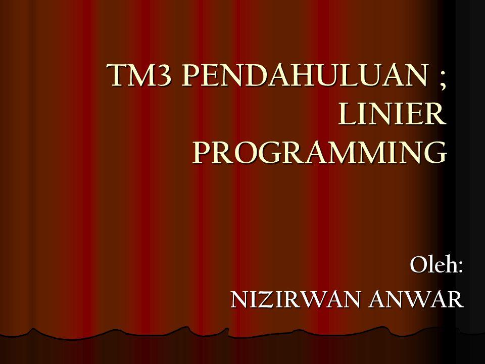 TM3 PENDAHULUAN ; LINIER PROGRAMMING