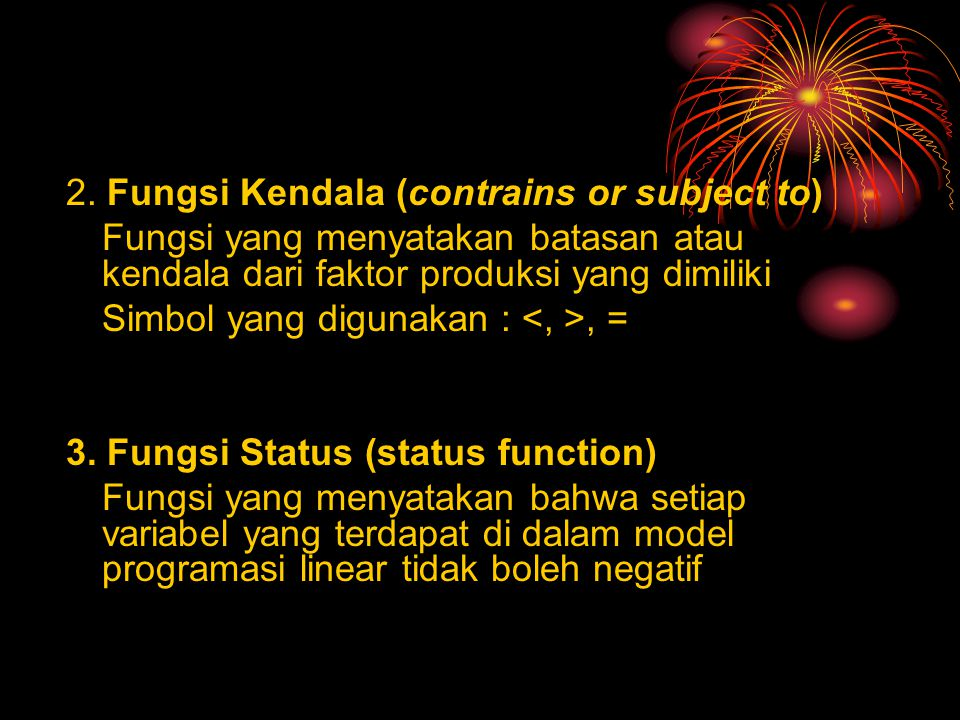 2. Fungsi Kendala (contrains or subject to)
