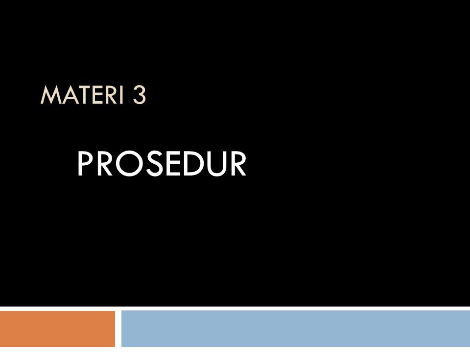 MATERI 3 PROSEDUR