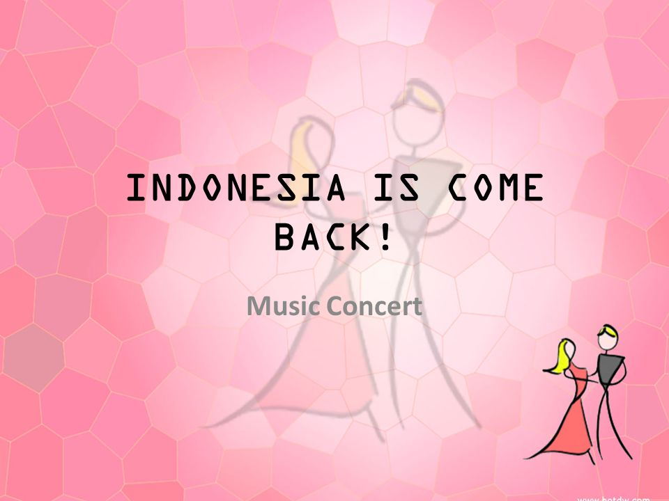 INDONESIA IS COME BACK! Music Concert