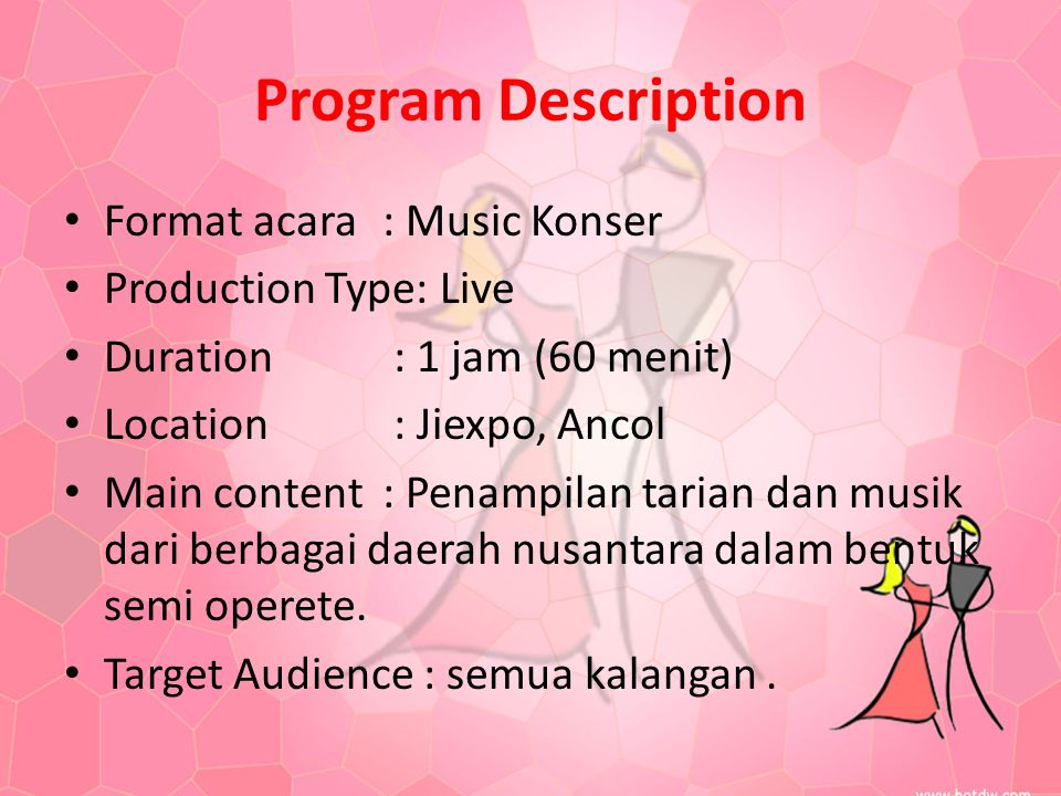 Program Description Format acara : Music Konser Production Type: Live