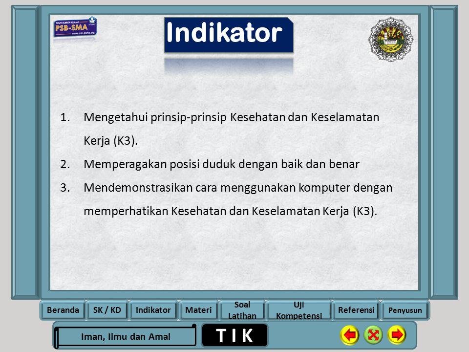 Indikator Mengetahui prinsip-prinsip Kesehatan dan Keselamatan Kerja (K3). Memperagakan posisi duduk dengan baik dan benar.