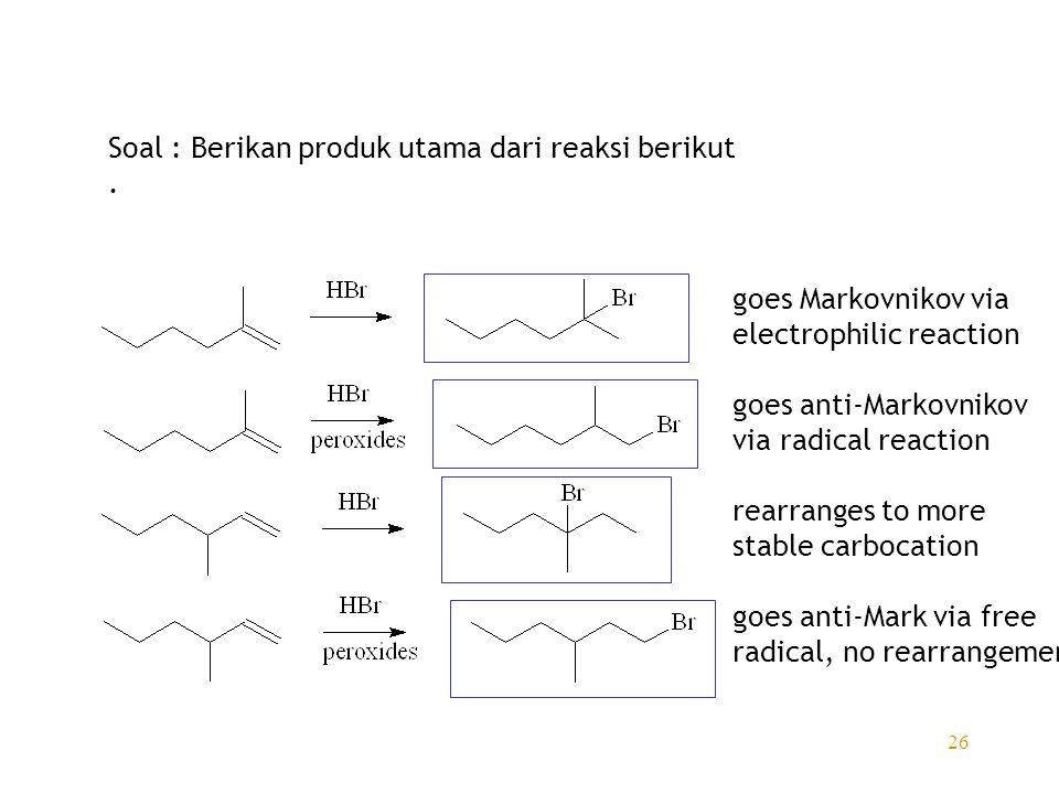 Soal : Berikan produk utama dari reaksi berikut