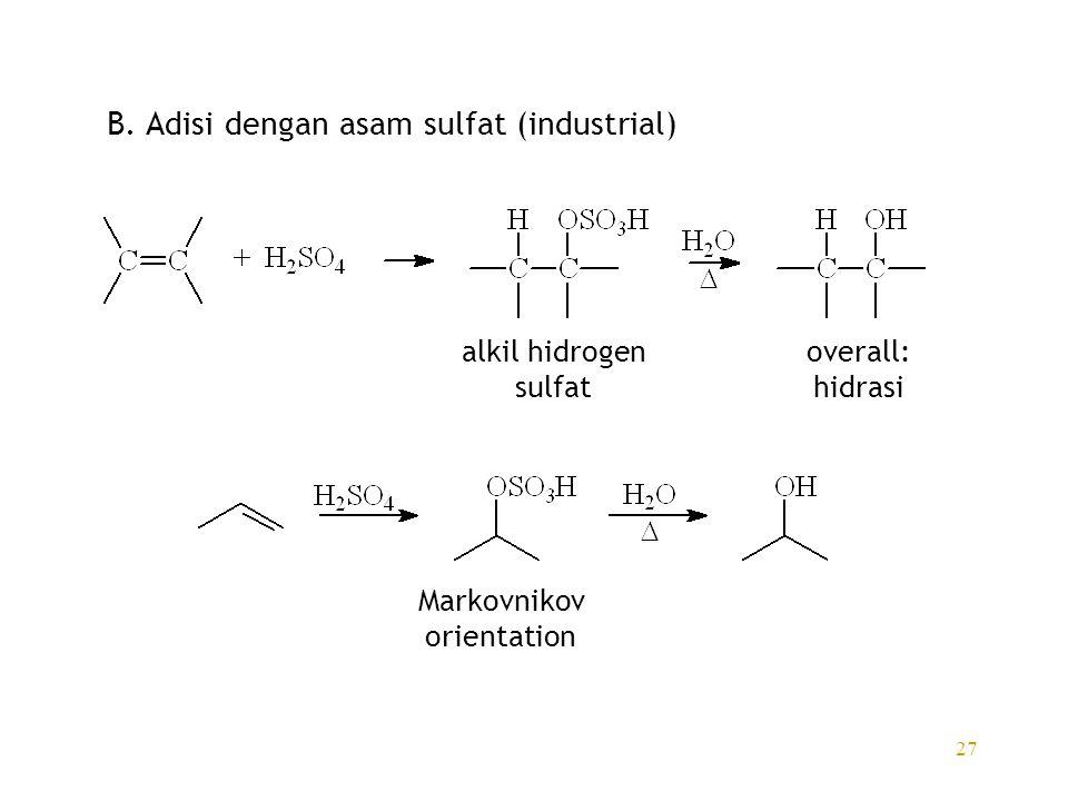 B. Adisi dengan asam sulfat (industrial)