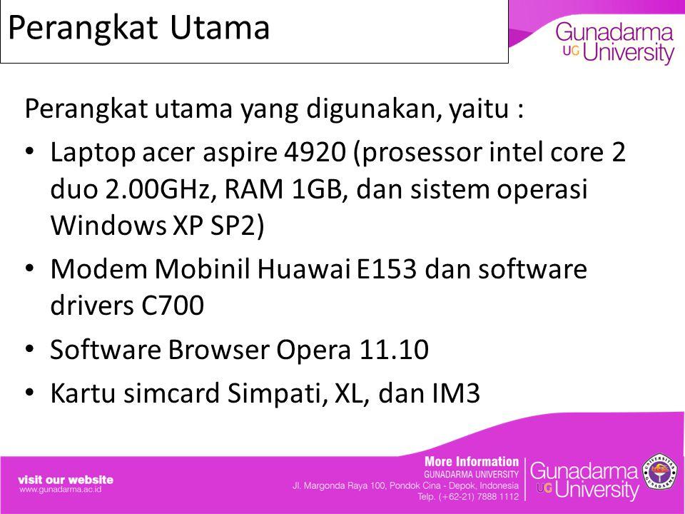 Perangkat Utama Perangkat utama yang digunakan, yaitu :