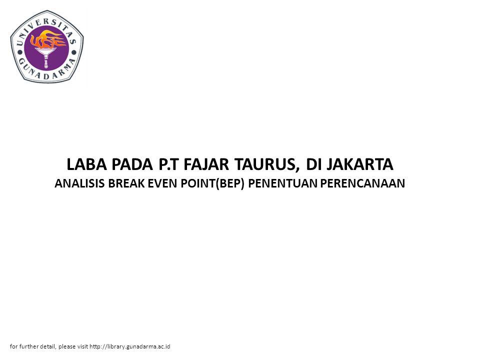 LABA PADA P.T FAJAR TAURUS, DI JAKARTA ANALISIS BREAK EVEN POINT(BEP) PENENTUAN PERENCANAAN