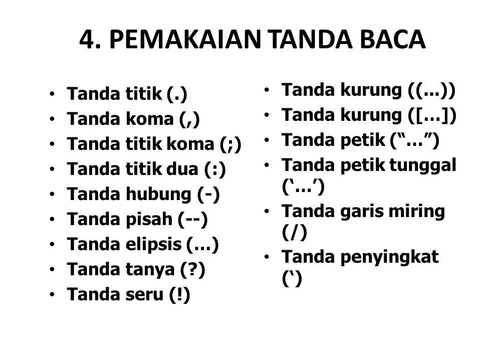 4. PEMAKAIAN TANDA BACA Tanda kurung ((...)) Tanda titik (.)