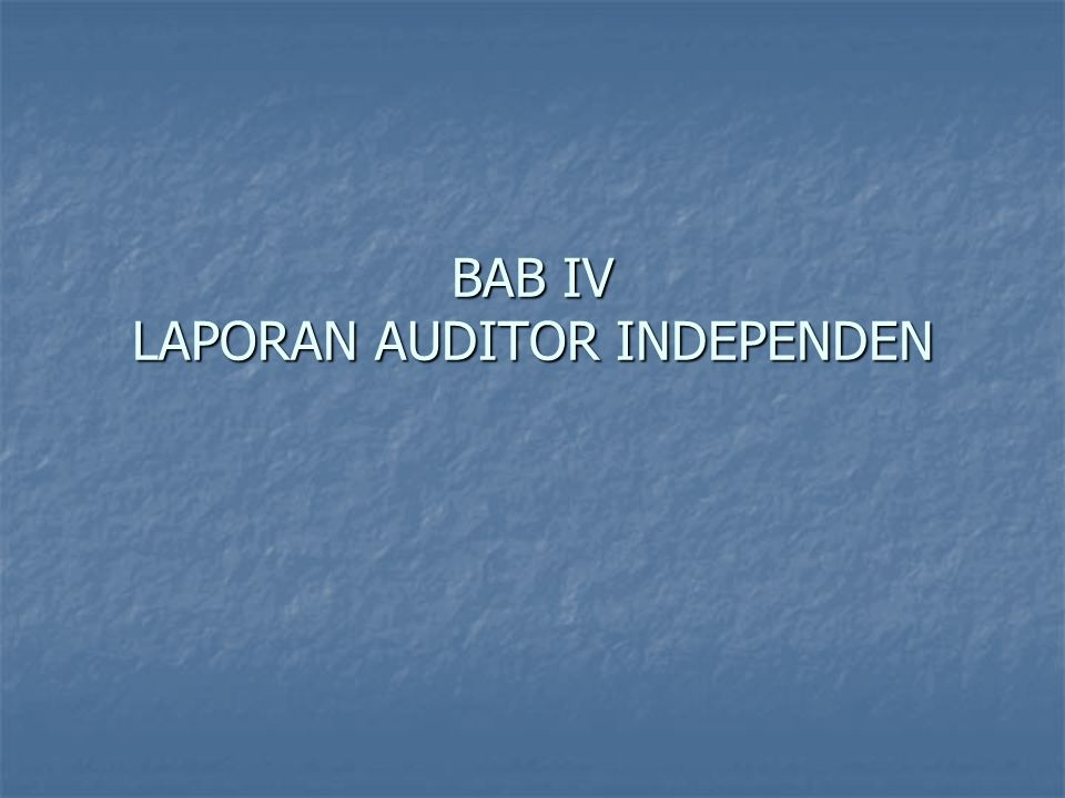 BAB IV LAPORAN AUDITOR INDEPENDEN