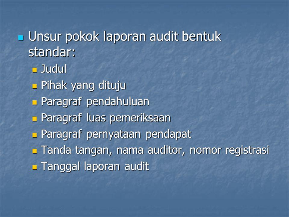 Unsur pokok laporan audit bentuk standar: