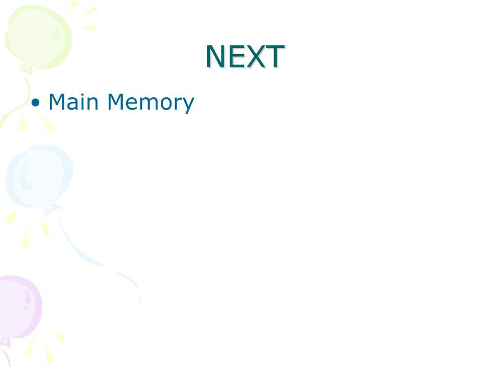 NEXT Main Memory