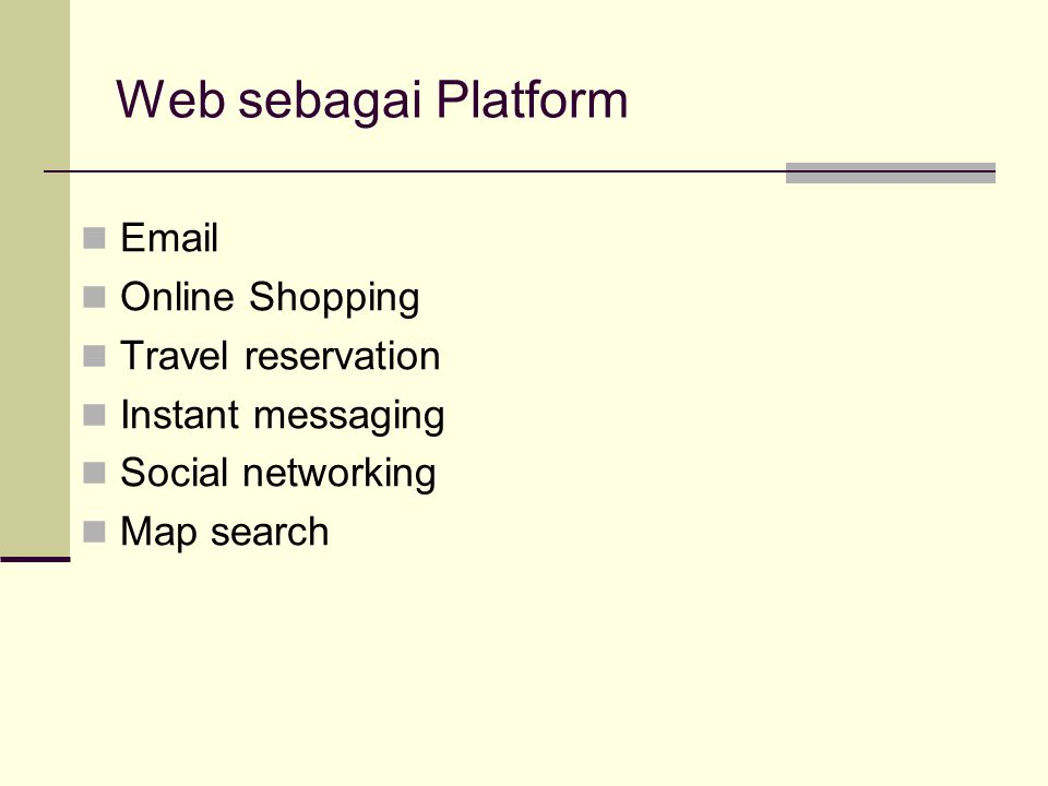 Web sebagai Platform Email Online Shopping Travel reservation