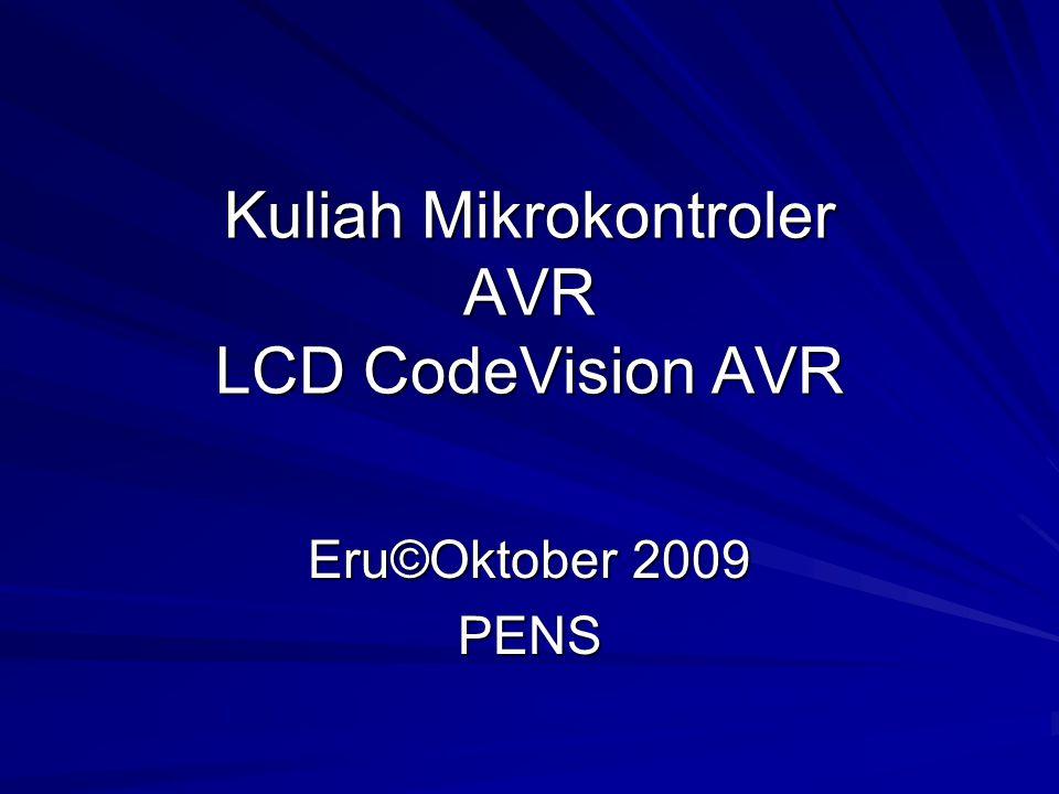 Kuliah Mikrokontroler AVR LCD CodeVision AVR