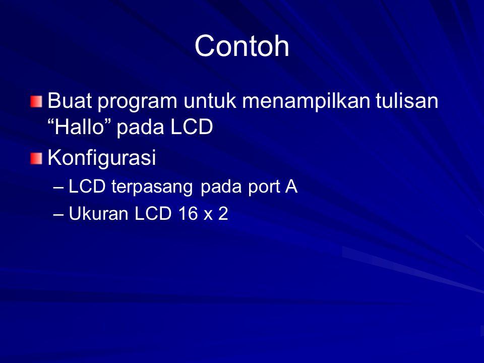 Contoh Buat program untuk menampilkan tulisan Hallo pada LCD