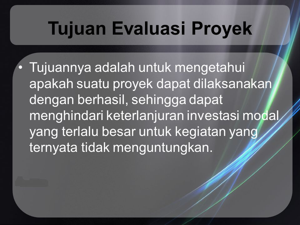 Tujuan Evaluasi Proyek