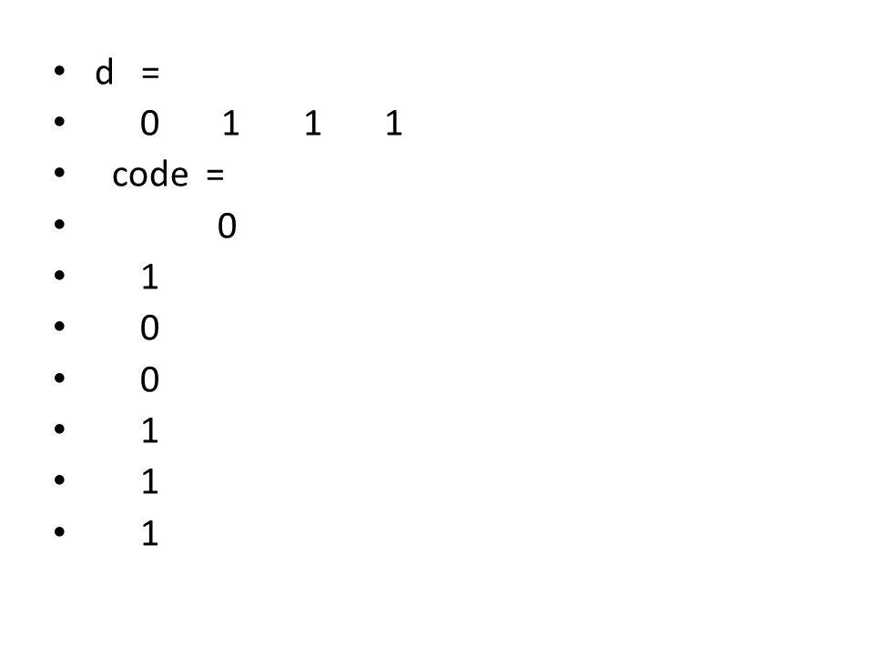 d = 0 1 1 1 code = 1