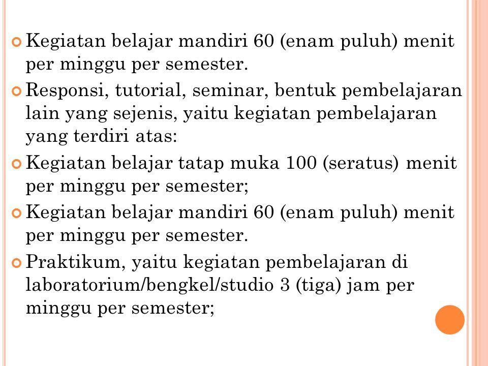 Kegiatan belajar mandiri 60 (enam puluh) menit per minggu per semester.