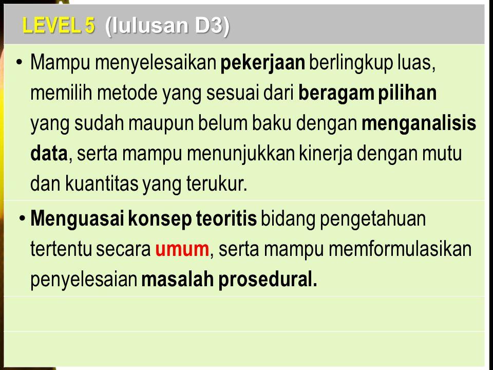 LEVEL 5 (lulusan D3)