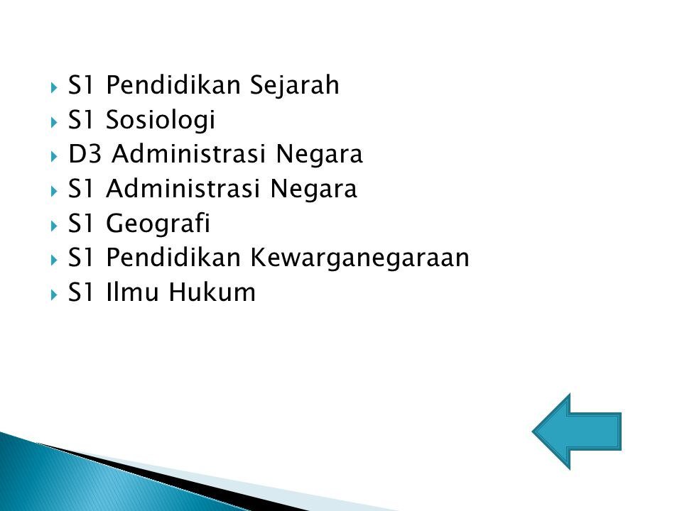 S1 Pendidikan Sejarah S1 Sosiologi. D3 Administrasi Negara. S1 Administrasi Negara. S1 Geografi.