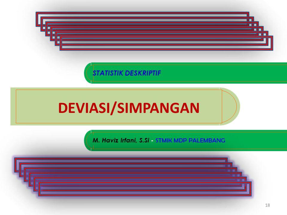 DEVIASI/SIMPANGAN STATISTIK DESKRIPTIF