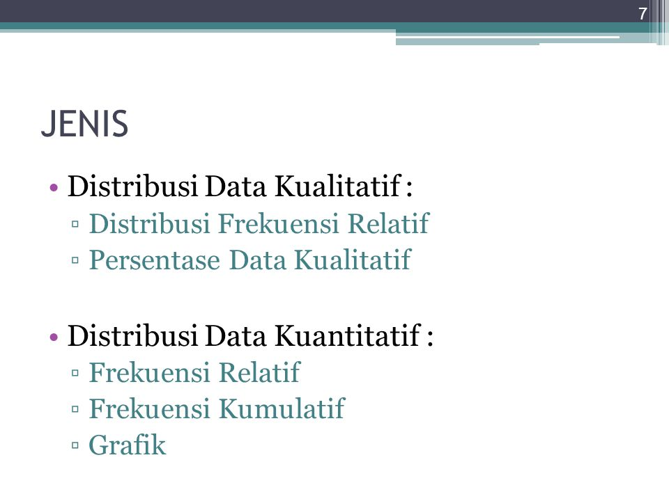 JENIS Distribusi Data Kualitatif : Distribusi Data Kuantitatif :
