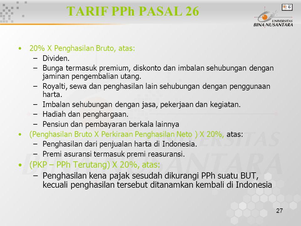 TARIF PPh PASAL 26 (PKP – PPh Terutang) X 20%, atas: