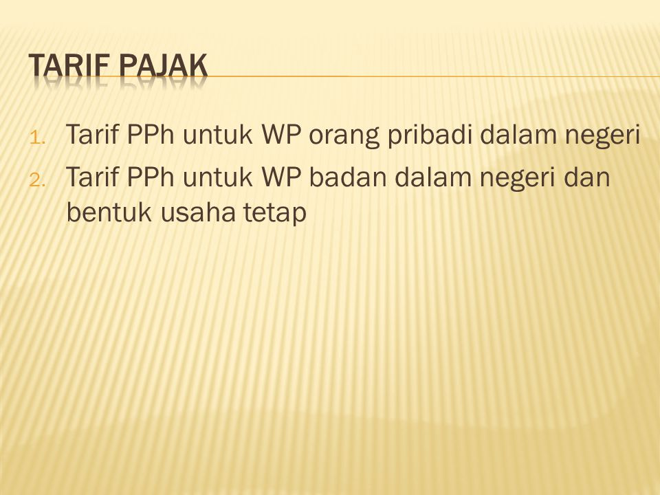 Tarif pajak Tarif PPh untuk WP orang pribadi dalam negeri