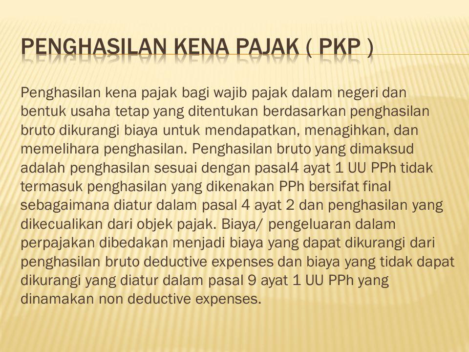 Penghasilan kena pajak ( PKP )
