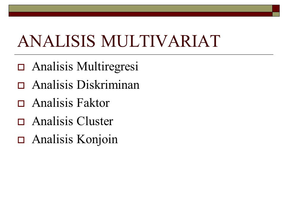 ANALISIS MULTIVARIAT Analisis Multiregresi Analisis Diskriminan