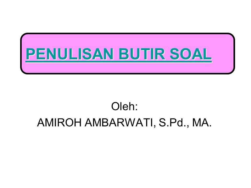 Oleh: AMIROH AMBARWATI, S.Pd., MA.
