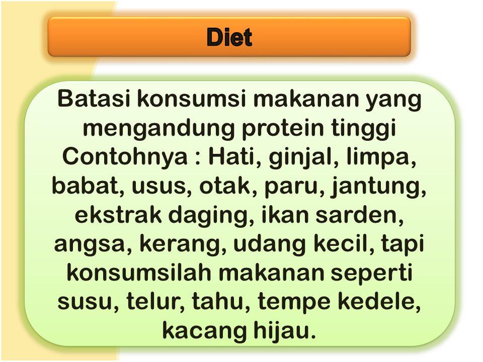 Batasi konsumsi makanan yang mengandung protein tinggi
