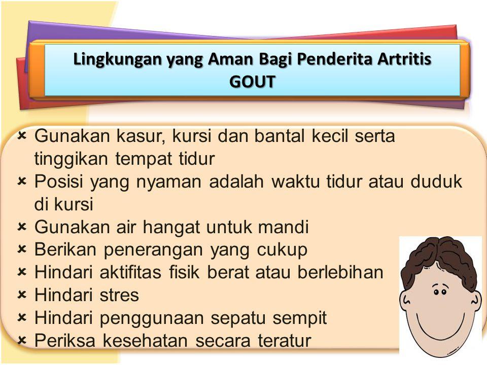 Lingkungan yang Aman Bagi Penderita Artritis GOUT