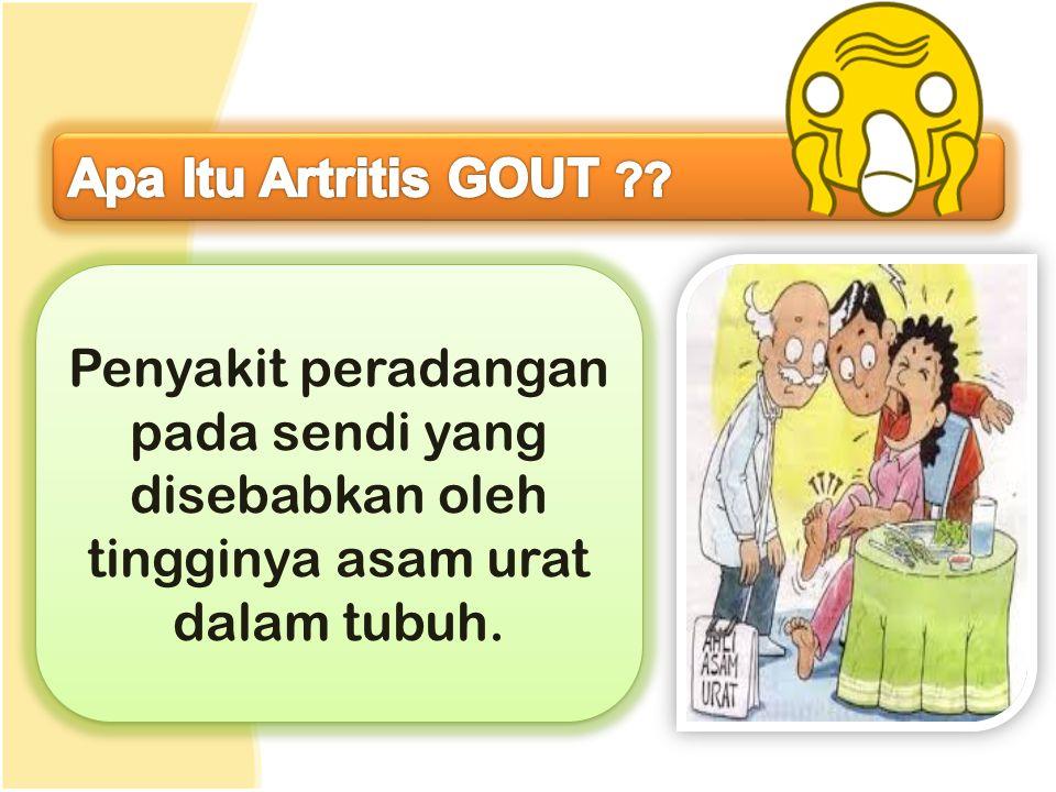 Apa Itu Artritis GOUT .