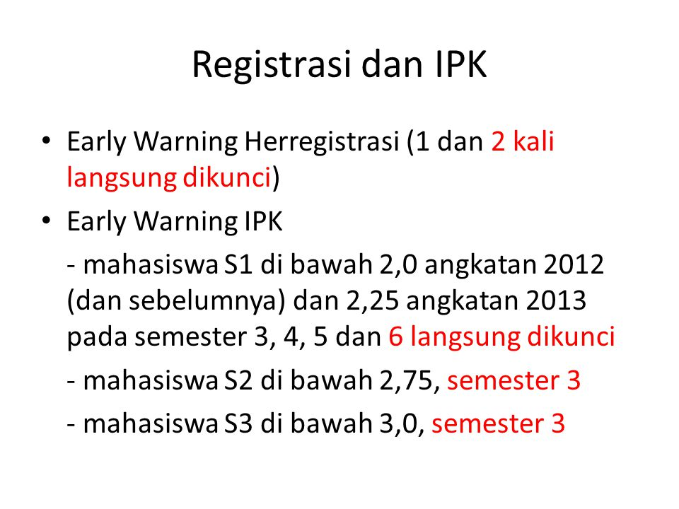 Registrasi dan IPK Early Warning Herregistrasi (1 dan 2 kali langsung dikunci) Early Warning IPK.