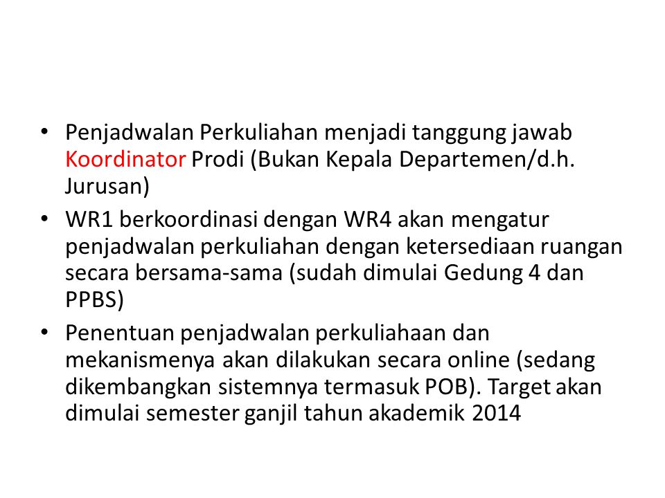 Penjadwalan Perkuliahan menjadi tanggung jawab Koordinator Prodi (Bukan Kepala Departemen/d.h. Jurusan)