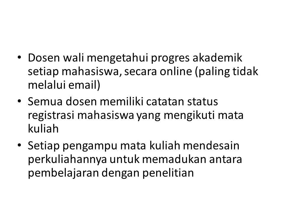 Dosen wali mengetahui progres akademik setiap mahasiswa, secara online (paling tidak melalui email)