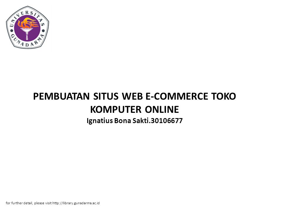 PEMBUATAN SITUS WEB E-COMMERCE TOKO KOMPUTER ONLINE Ignatius Bona Sakti.30106677