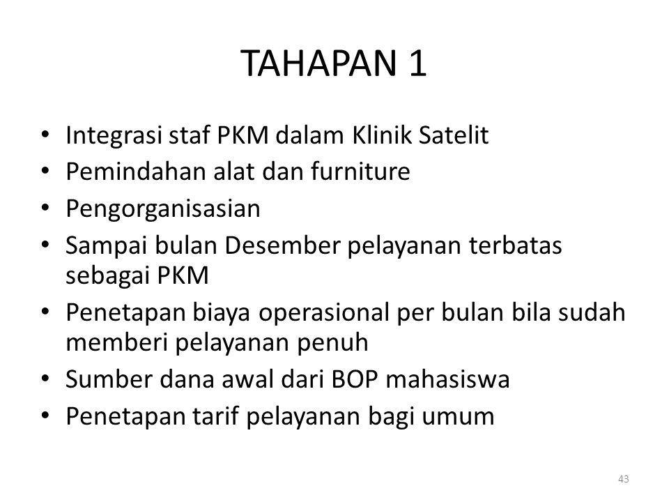 TAHAPAN 1 Integrasi staf PKM dalam Klinik Satelit