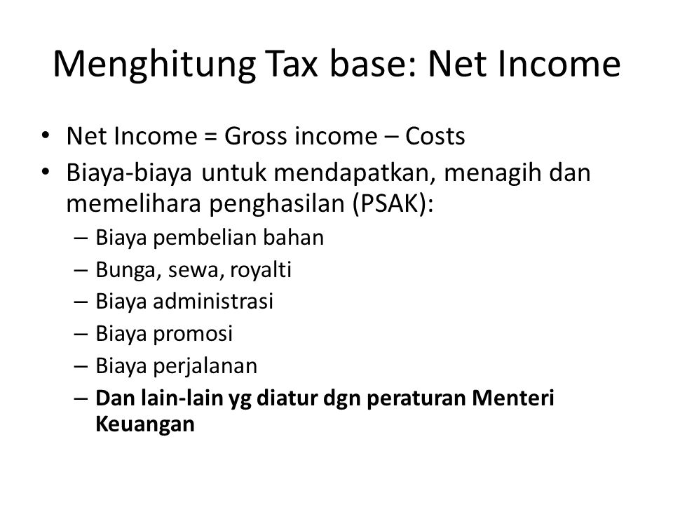 Menghitung Tax base: Net Income