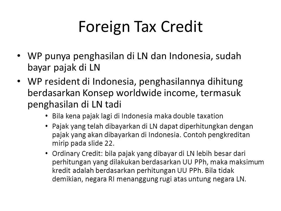 Foreign Tax Credit WP punya penghasilan di LN dan Indonesia, sudah bayar pajak di LN.