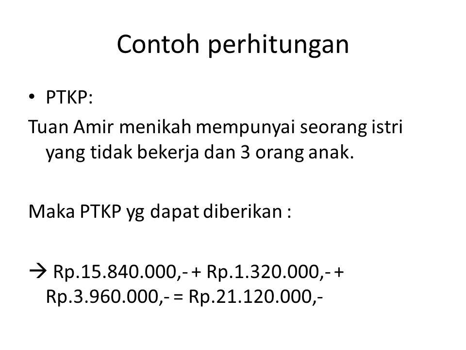 Contoh perhitungan PTKP:
