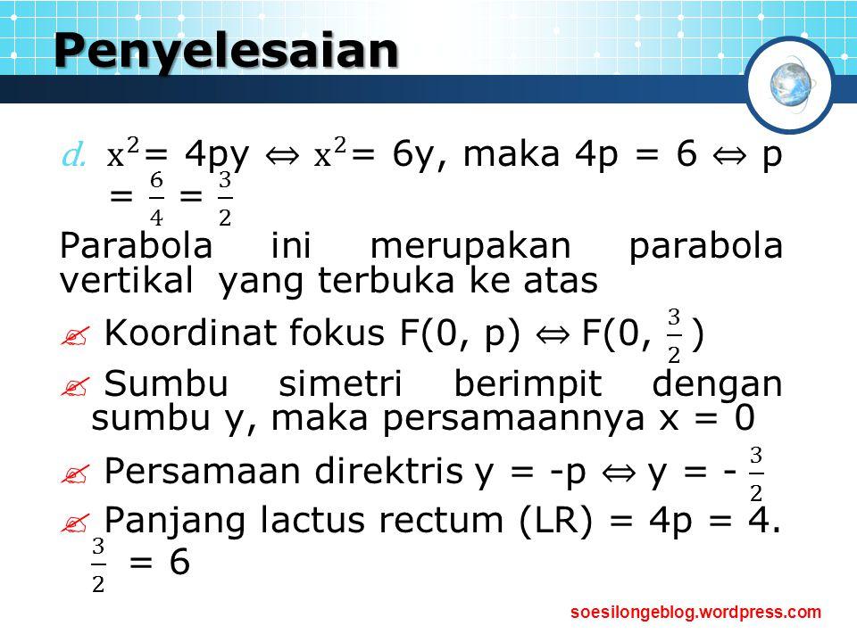 Penyelesaian x 2 = 4py ⇔ x 2 = 6y, maka 4p = 6 ⇔ p = 6 4 = 3 2