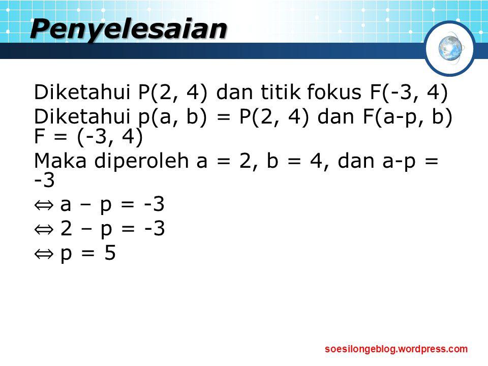 Penyelesaian Diketahui P(2, 4) dan titik fokus F(-3, 4)