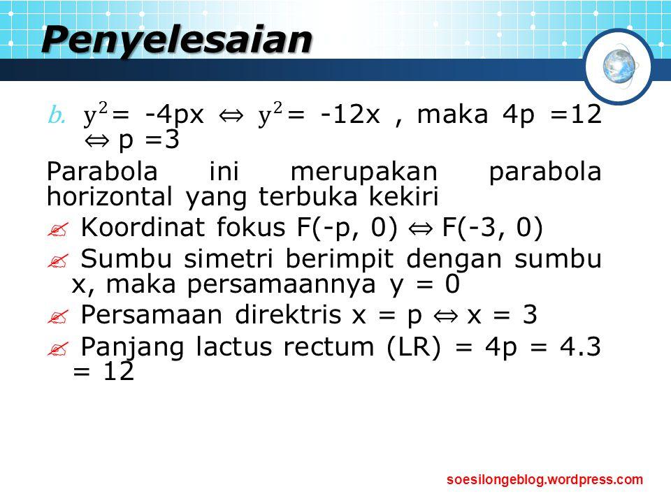 Penyelesaian y 2 = -4px ⇔ y 2 = -12x , maka 4p =12 ⇔ p =3