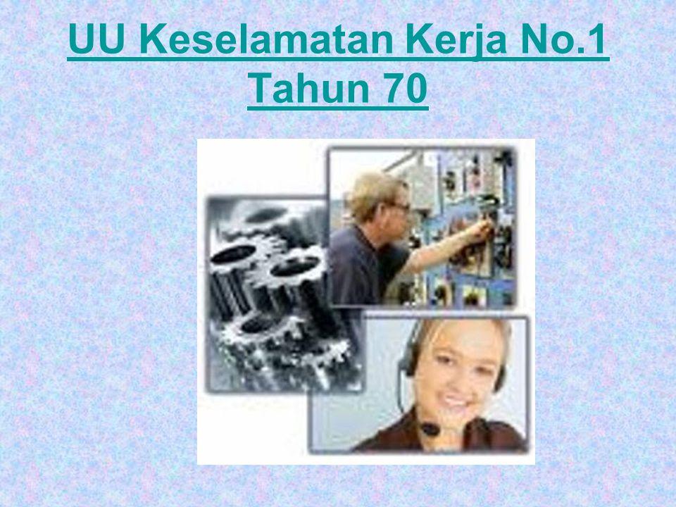 UU Keselamatan Kerja No.1 Tahun 70