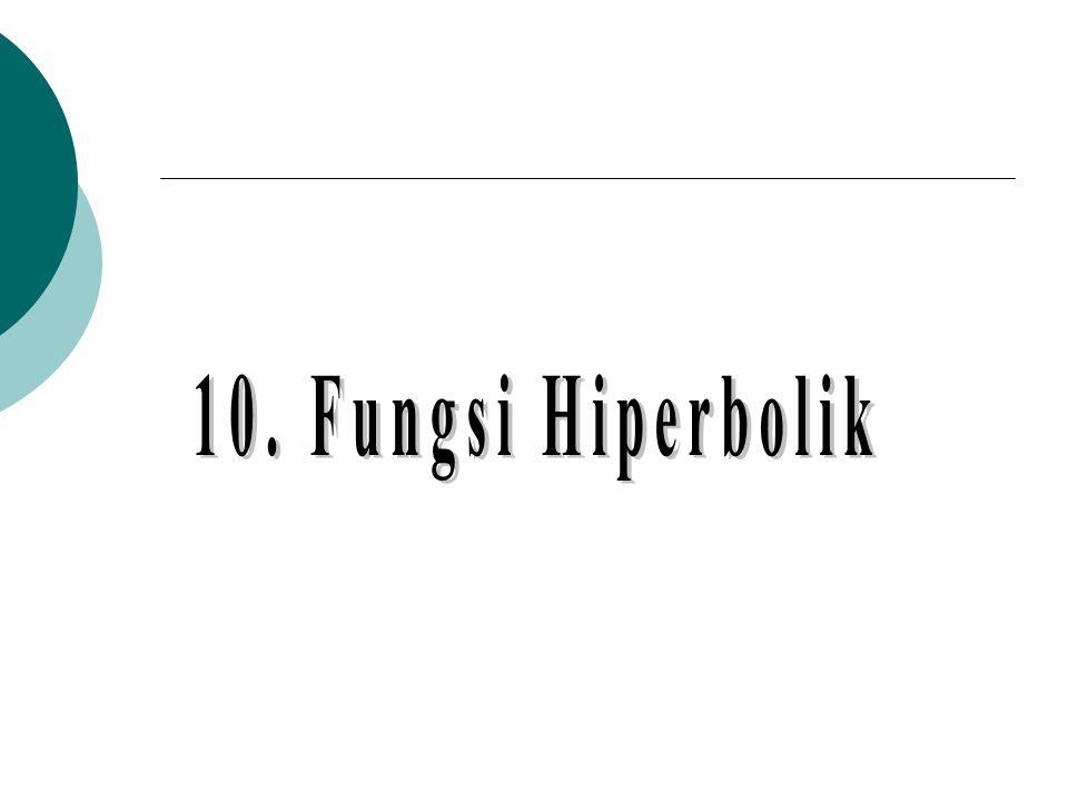 10. Fungsi Hiperbolik