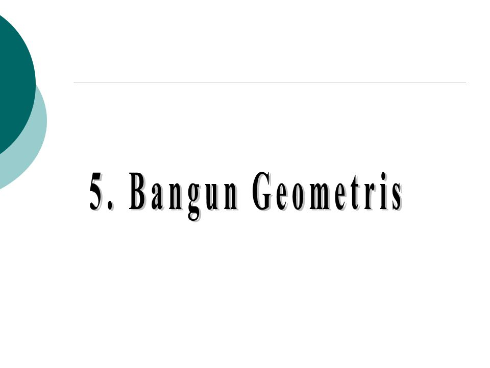 5. Bangun Geometris