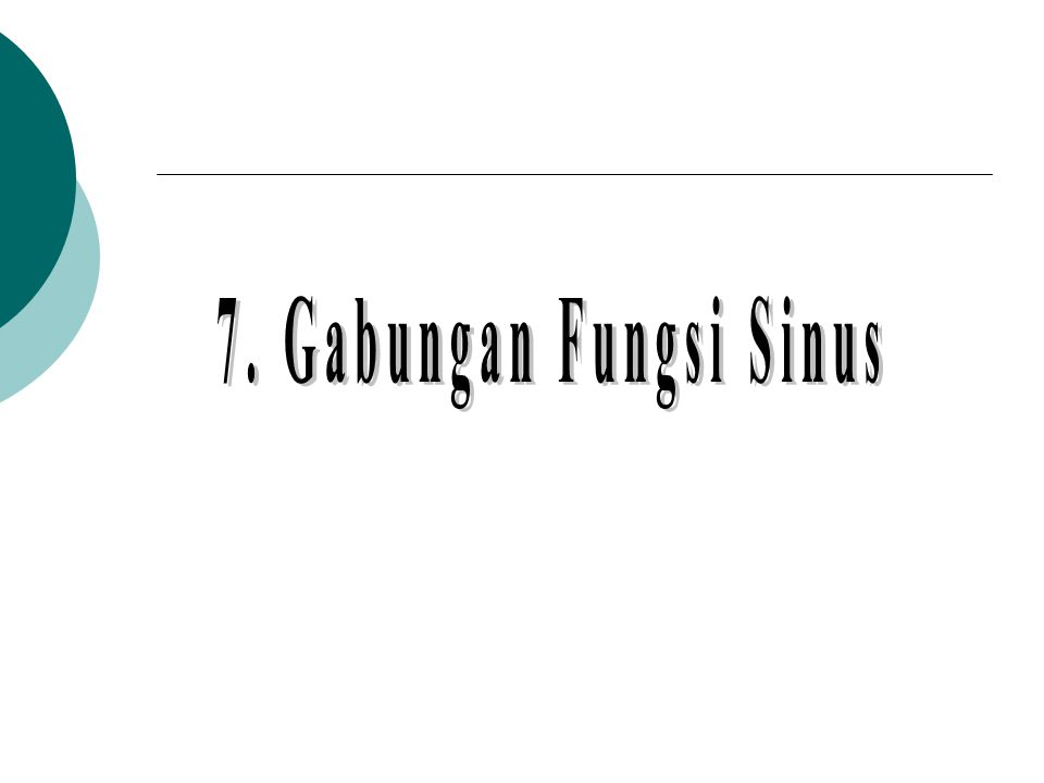 7. Gabungan Fungsi Sinus